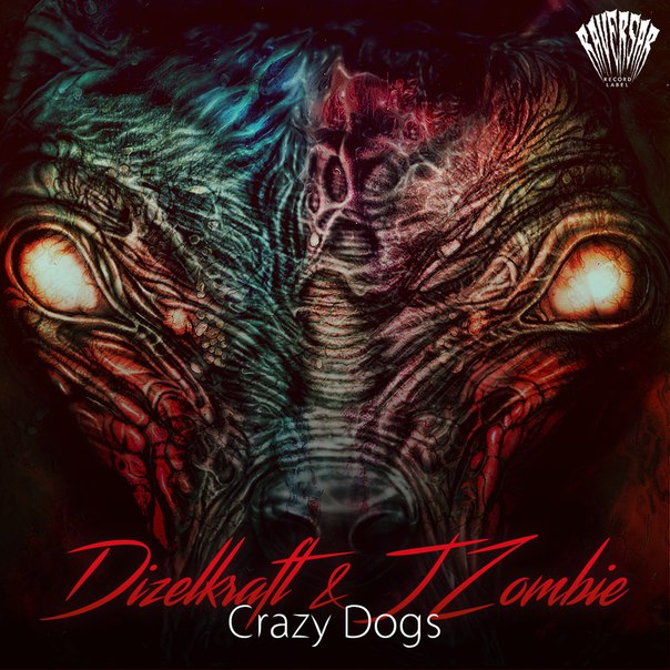 J Zombie & Dizelkraft - Crazy Dogs (Single)